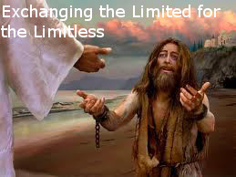 Fulfilling the Plan: Part 2 Exchanging the Limited for the Limitless